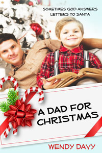 A Dad For Christmas -- Wendy Davy